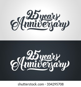 25 Years Anniversary hand lettering. Handmade calligraphy vector illustration