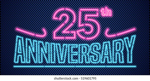 25 years anniversary vector illustration, banner, flyer, logo, icon, symbol, advertisement. Graphic design element with vintage style neon font for 25th anniversary, birthday card