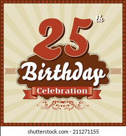 25 years celebration, 25th happy birthday retro style card - vector eps10