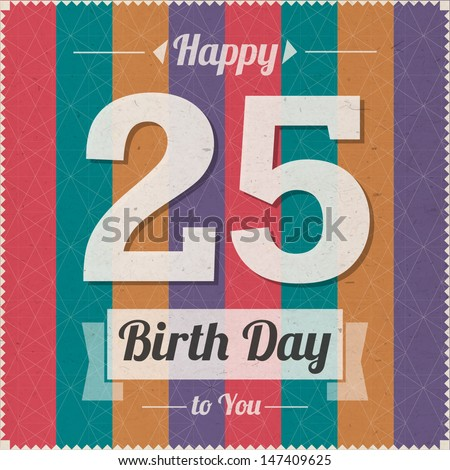25 Years Old Happy Birthday Vector Card