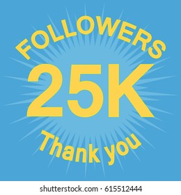 25K followers with thank you. Colorful flat vector stock illustration