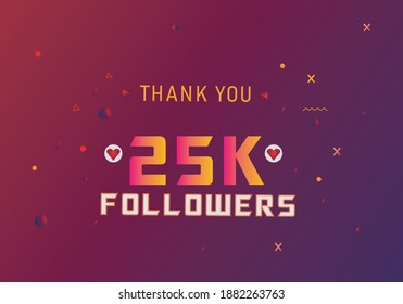 25k followers thank you. thank you 25k followers template. celebration 25k subscribers template for social media. 25000 followers thank you