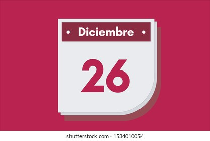 26 de Diciembre. Dia del mes. Calendario (December 26th. Day of month. Calendar in spanish) vector illustration icon.