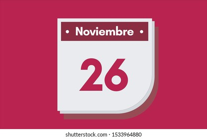 26 de Noviembre. Dia del mes. Calendario (November 26th. Day of month. Calendar in spanish) vector illustration icon.