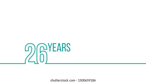 26 years anniversary or birthday. Linear outline graphics. Can be used for printing materials, brouchures, covers, reports. Stock Vector illustration isolated on white background