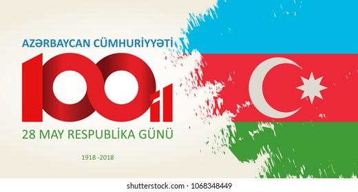 28 May Respublika gunu. Translation from azerbaijani: 28th May Republic day of Azerbaijan. 100th anniversary.