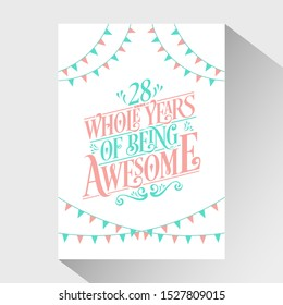 28th Birthday And Wedding Anniversary Typography Design - 28 Whole Years Of Being Awesome.