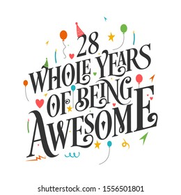 """28th Birthday And 28th Wedding Anniversary Typography Design """"28 Whole Years Of Being Awesome"""""""