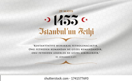 29 Mayıs 1453 istanbul'un Fethi Kutlu Olsun, Translation: 29 may Day is Happy Conquest of Istanbul. Fall of Constantinople in 1453.  Sultan Mehmed the Conqueror (Fatih Sultan Mehmed)