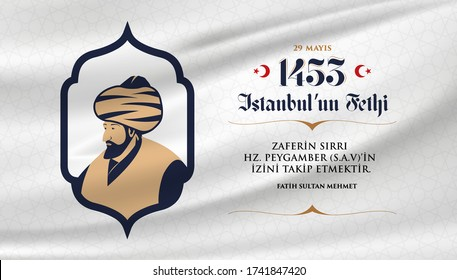 29 Mayıs 1453 istanbul'un Fethi Kutlu Olsun, Translation: 29 may Day is Happy Conquest of Istanbul. Fall of Constantinople in 1453.  Sultan Mehmed the Conqueror (Fatih Sultan Mehmed).