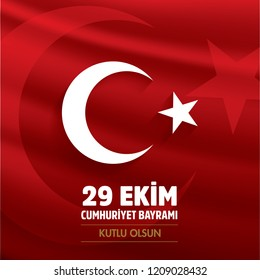 29 Ekim Cumhuriyet Bayraminiz kutlu olsun. Translation: 29 october Happy Republic Day Turkey.