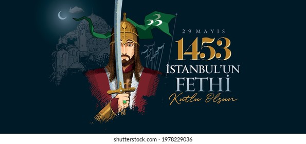 29 Mayıs,1453 istanbul'un Fethi Kutlu Olsun. ( Translation: Happy Conquest of Istanbul) Fall of Constantinople in 1453.