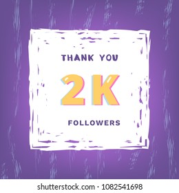 2K followers thank you card. Celebration 2000 subscribers  banner. Template for social media. Vector illustration.