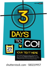 3 Days To Go! (Flat Style Vector Illustration Countdown Poster Design) with Text Box Template