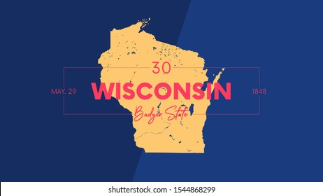 30 of 50 states of the United States with a name, nickname, and date admitted to the Union, Detailed Vector Wisconsin Map for printing posters, postcards and t-shirts