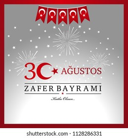 30 agustos zafer bayrami. Translation from Turkish : August 30 celebration of victory and the National Day in Turkey.