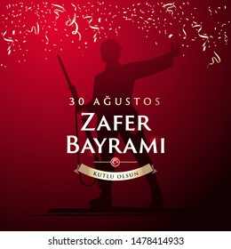 30 August Zafer Bayrami Victory Day Turkey. Translation: August 30 Celebration of victory and the National Day in Turkey, wishes card design Turkish flag symbol and silhouette of Turkish soldier.