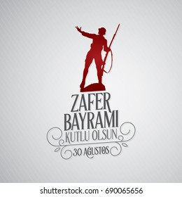 30 August Zafer Bayrami Victory Day Turkey. Translation: August 30 celebration of victory and the National Day in Turkey. (TR: 30 Agustos Zafer Bayrami Kutlu Olsun)