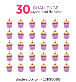 30 days without the sweet. Challenge for social media. Capcake on white backgrund.