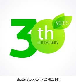 30 years old celebrating green leaves logo. Anniversary year of 30 th vector template. Birthday greetings celebrates. Environmental protection, natural products jubilee ages. Letter O with leaf.