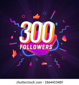 300 followers celebration in social media vector web banner on dark background. Three hundred follows 3d Isolated design elements