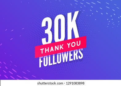 30000 followers vector. Greeting social card thank you followers. Congratulations 30k follower design template.