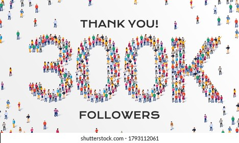 300K Followers. Group of business people are gathered together in the shape of 300000 word, for web page, banner, presentation, social media, Crowd of little people. Teamwork. Vector illustration