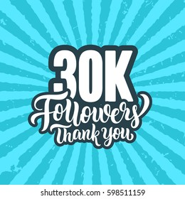 30k followers lettering text banner. Vector illustration.