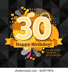 30th anniversary greeting card  with wishes happy birthday and call to enjoy  every moment of your life on black background flat vector illustration