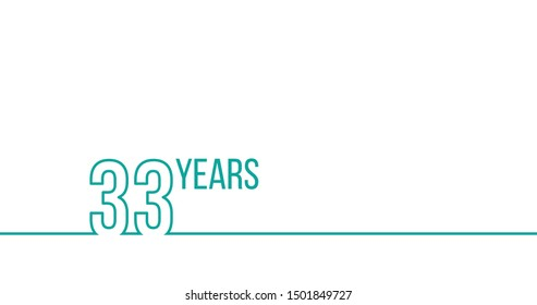 33 years anniversary or birthday. Linear outline graphics. Can be used for printing materials, brouchures, covers, reports. Stock Vector illustration isolated on white background