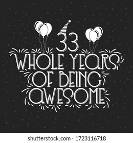 33 years, Birthday, And 33 years Anniversary Typography Design, 33 Whole Years Of Being Awesome.