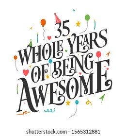 35th Birthday And 35th Anniversary Typography Design - 35 Whole Years Of Being Awesome.