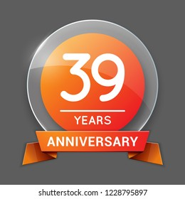 39 / Thirty Nine Years Anniversary Logo with Glass Emblem Isolated. 39th Celebration. Editable Vector Illustration.