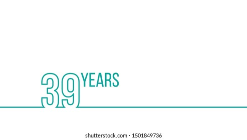 39 years anniversary or birthday. Linear outline graphics. Can be used for printing materials, brouchures, covers, reports. Stock Vector illustration isolated on white background