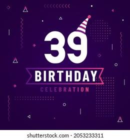 39 years birthday greetings card, 39 birthday celebration background free vector.