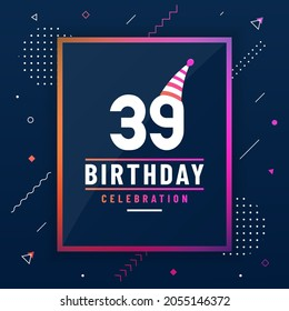 39 years birthday greetings card, 39 birthday celebration background colorful free vector.