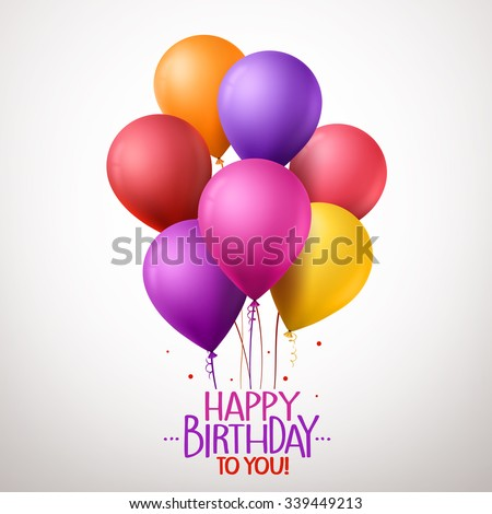 3d Realistic Colorful Happy Birthday Balloons Flying For Party And Celebrations With Space Message Isolated