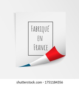 3d realistic white paper mock up with curl corner national flag. Sticky note paper reminder template and french text Fabrique en France translate made in France. Vector illustration
