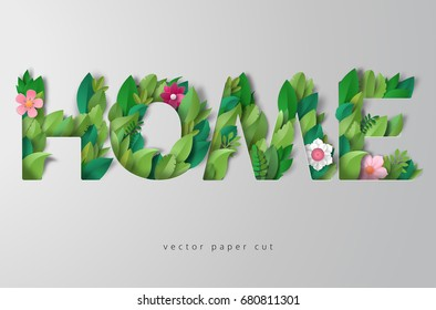 3d vector illustration with lettering of leaves and flowers. Inscription Home. Paper art.