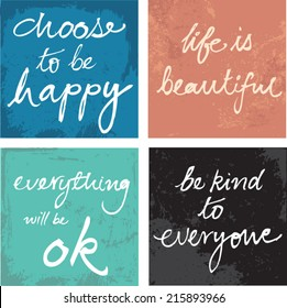 4 hand written inspirational motivational words - choose to be happy, life is beautiful, be kind, everything will be ok grunge background