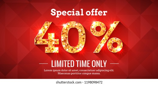 40 Percent Bright Red Sale Background with golden glowing numbers. Lettering - Special offer for limited time only