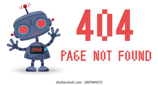 404 Error. Page not found. UI UX template for website. Vector illustration.  Robot error. Template for web page with 404 error.