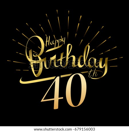 40th Happy Birthday Logo Beautiful Greeting Card Poster With Calligraphy Word Gold Fireworks Hand