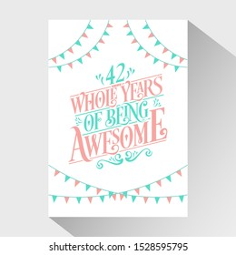 42nd Birthday And 42nd Wedding Anniversary Typography Design - 42 Whole Years Of Being Awesome