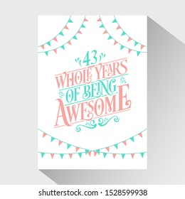 43rd Birthday And 43rd Wedding Anniversary Typography Design - 43 Whole Years Of Being Awesome.