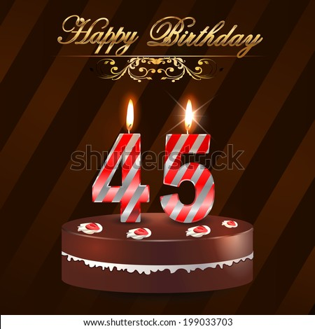 45 Year Happy Birthday Card With Cake And Candles 45th