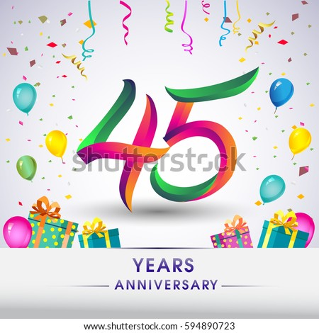 45th Anniversary Celebration Design With Gift Box Balloons And Confetti Colorful Vector Template