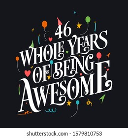 46th Birthday And 46th Anniversary Typography Design - 46 Whole Years Of Being Awesome.
