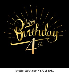 4th Happy Birthday logo. Beautiful greeting card poster with calligraphy Word gold fireworks. Hand drawn design elements. Handwritten modern brush lettering on a black background isolated vector