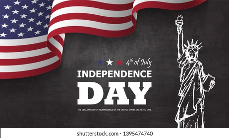 4th of July happy independence day of america background . Statue of liberty drawing design with text and waving american flag at corner on chalkboard texture . Vector .